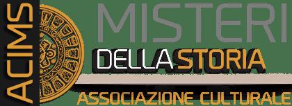 A.C.I.M.S - Associazione Culturale dei Misteri Della Storia
